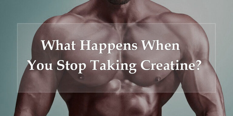 What Happens When You Stop Taking Creatine?