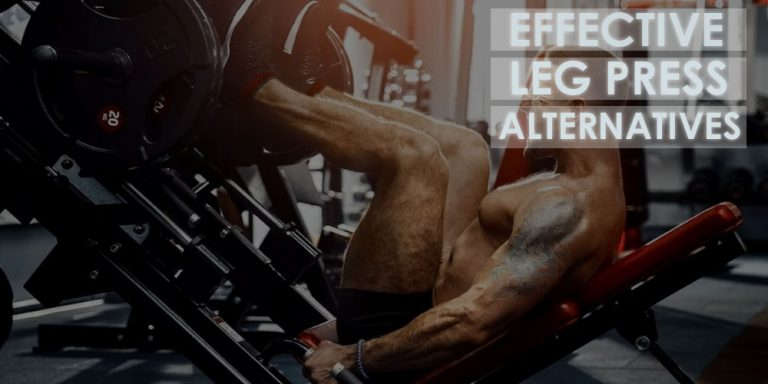 10 Excellent Leg Press Alternative Exercises That You Must Try